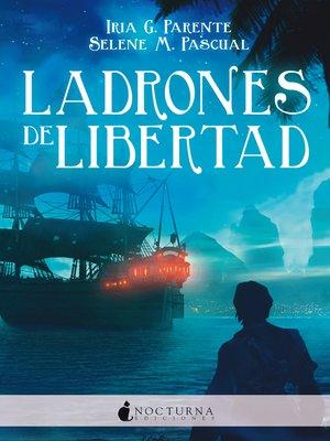 cover image of Ladrones de libertad