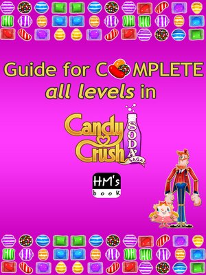 cover image of Guide for complete all levels in Candy Crush Soda Saga