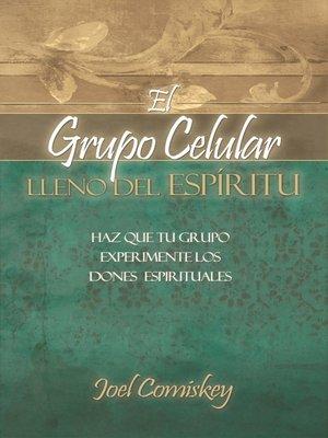 cover image of El Grupo Celular Lleno del Espíritu