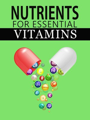 cover image of Nutrients For Essential Vitamins
