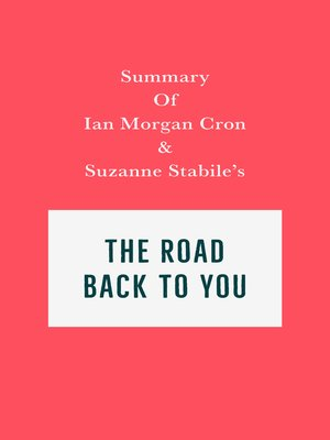 cover image of Summary of Ian Morgan Cron & Suzanne Stabile's the Road Back to You