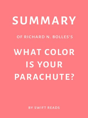 cover image of Summary of Richard N. Bolles's What Color Is Your Parachute? by Swift Reads