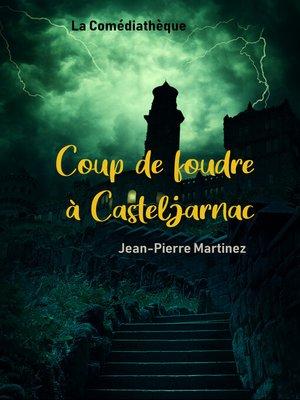 cover image of Coup de foudre à Casteljarnac