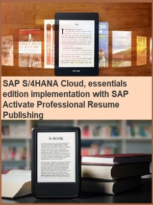 cover image of SAP S/4HANA Cloud, essentials edition implementation with SAP Activate Professional Resume Publishing