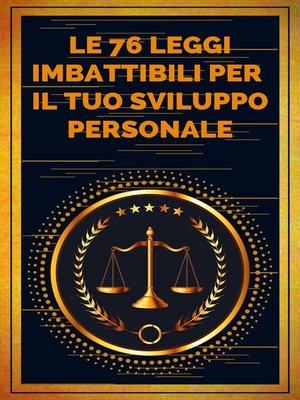cover image of LE 76 LEGGI IMBATTIBILI PER IL TUO SVILUPPO PERSONALE