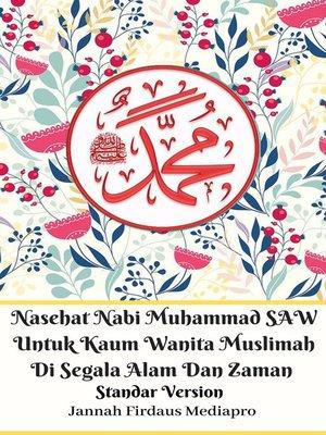 cover image of Nasehat Nabi Muhammad SAW Untuk Kaum Wanita Muslimah Di Segala Alam Dan Zaman Standar Version