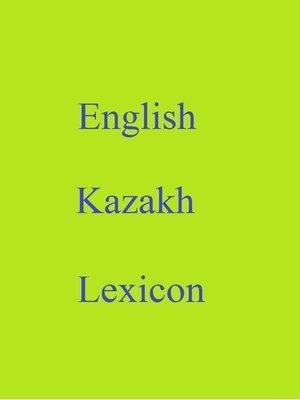 cover image of English Kazakh Lexicon