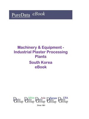 cover image of Machinery & Equipment--Industrial Plaster Processing Plants in South Korea