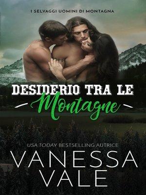cover image of Desiderio Tra Le Montagne