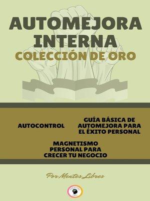 cover image of AUTOCONTROL--MAGNETISMO PERSONAL PARA CRECER TU NEGOCIO--GUÍA BÁSICA DE AUTOMEJORA PARA EL ÉXITO PERSONAL (3 LIBROS)