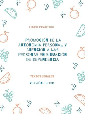 cover image of Promoción de la Autonomía Personal y Atención a las personas en situación de dependencia