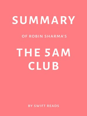 cover image of Summary of Robin Sharma's the 5 AM Club by Swift Reads
