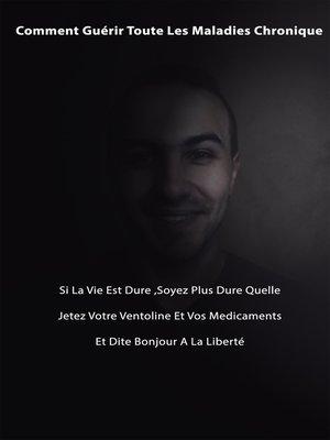 cover image of La Meilleur Façon De Guérir Toute Les Maladies Chronique Pour De Bon