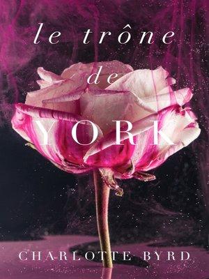 cover image of Le trône de York