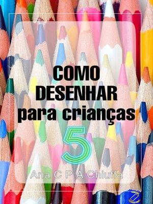 cover image of COMO DESENHAR para crianças 5