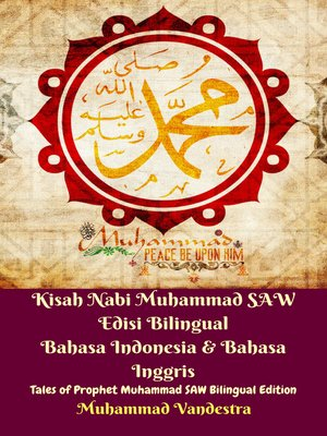 cover image of Kisah Nabi Muhammad SAW Edisi Bilingual Bahasa Indonesia & Bahasa Inggris (Tales of Prophet Muhammad SAW Bilingual Edition)