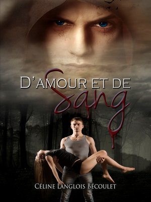 cover image of D'Amour et de Sang