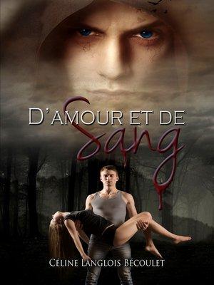 cover image of D'Amour et de Sang