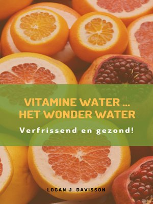 cover image of Vitamine water...het wonder water