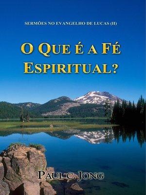 cover image of SERMÕES NO EVANGELHO DE LUCAS (II) --O QUE É a FÉ ESPIRITUAL?