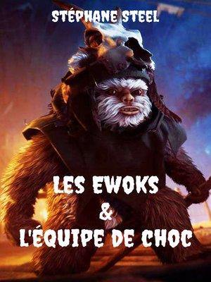 cover image of Les Ewoks et l'équipe de choc