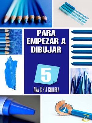cover image of PARA EMPEZAR a DIBUJAR 5