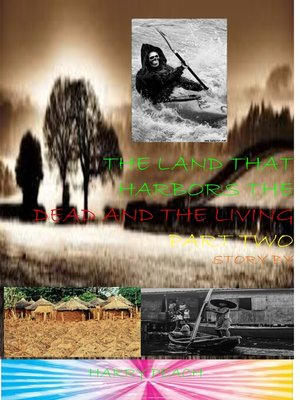cover image of THE LAND THAT HARBORS THE DEAD AND THE LIVING PART TWO