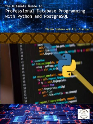 cover image of THE ULTIMATE GUIDE TO Professional Database Programming  with Python and PostgreSQL