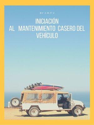 cover image of Iniciación al   mantenimiento  casero del vehículo
