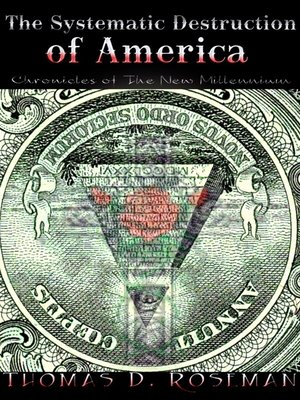 cover image of The Systematic Destruction of America