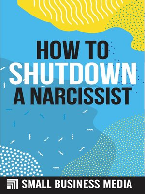 cover image of How to Shutdown a Narcissist