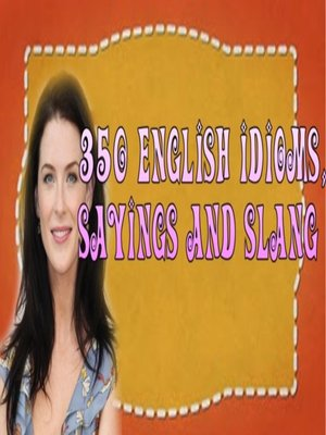 cover image of 350 English Idioms, Sayings and Slang