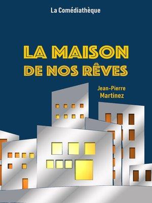 cover image of La Maison de nos rêves