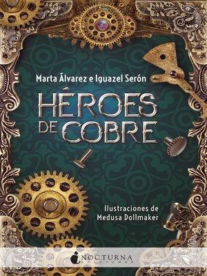 cover image of Héroes de cobre