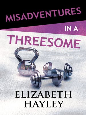 cover image of Misadventures in a Threesome