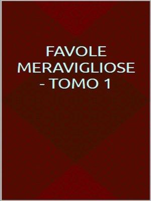 cover image of Favole meravigliose--Tomo 1