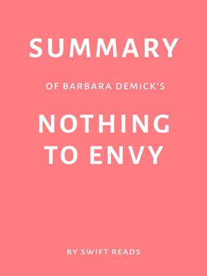 cover image of Summary of Barbara Demick's Nothing to Envy by Swift Reads