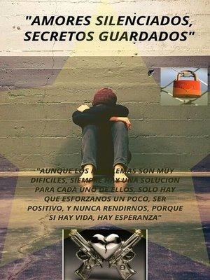 "cover image of ""Amores Silenciados, Secretos Guardados"""