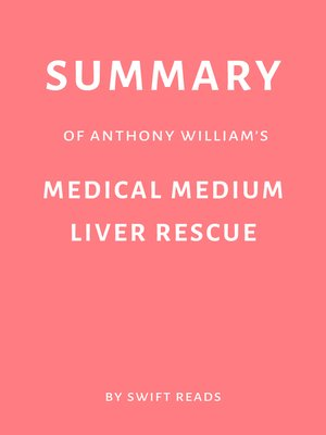 cover image of Summary of Anthony William's Medical Medium Liver Rescue by Swift Reads
