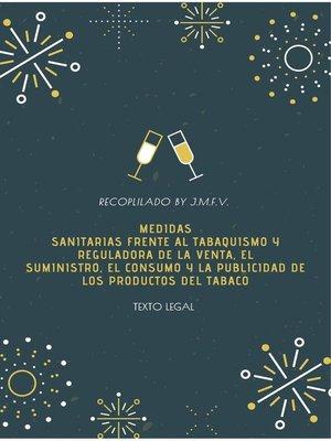 cover image of Medidas sanitarias frente al tabaquismo y reguladora de la venta, el suministro, el consumo y la publicidad de los productos del tabaco