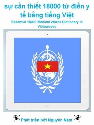 cover image of sự cần thiết 18000 từ điển y tế bằng tiếng Việt