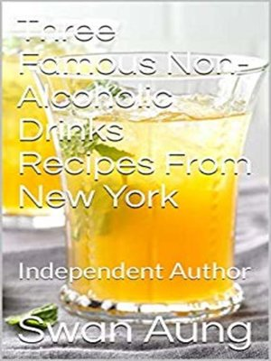 cover image of Three Famous Non-Alcoholic Drinks Recipes From New York