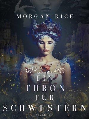 cover image of Ein Thron für Zwei Schwestern, Buch 1