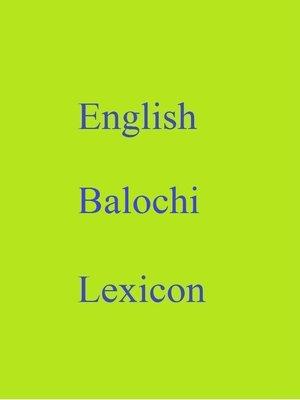 cover image of English Balochi Lexicon