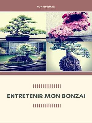 cover image of Entretenir Mon Bonzaï