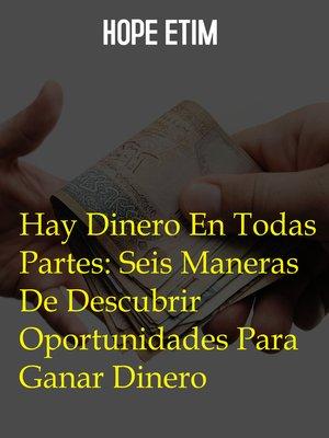 cover image of Hay Dinero En Todas Partes
