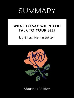 cover image of SUMMARY--What to Say When You Talk to Your Self