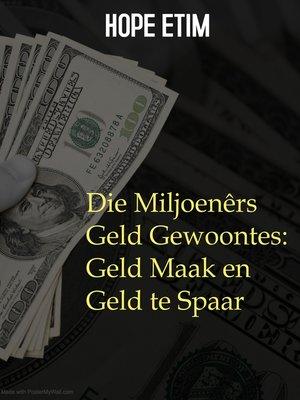 cover image of Die Miljoenêrs Geld Gewoontes