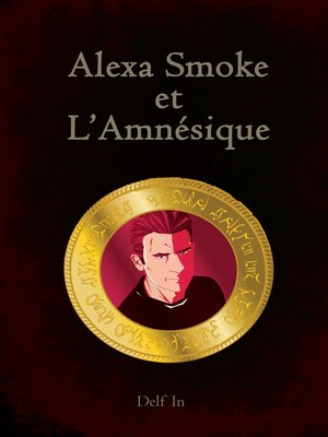 cover image of Alexa Smoke et l'Amnésique