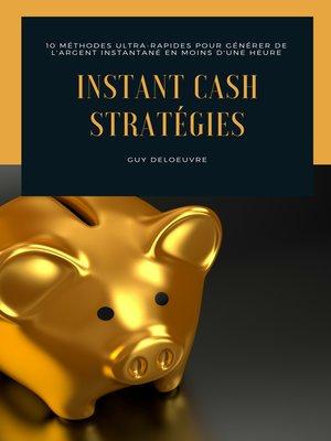 cover image of Instant Cash Stratégies
